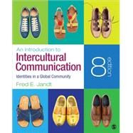 An Introduction to Intercultural Communication: Identities in a Global Community by Jandt, Fred E., 9781483344300