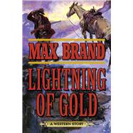 Lightning of Gold by Brand, Max, 9781634504300
