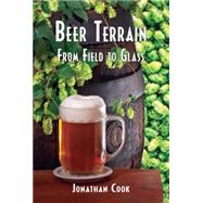 Beer Terrain: From Field to Glass: from Coast to Coast by Cook, Jonathan; Lepage, Suzanne, 9781935874300