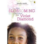 The Blossoming Universe of Violet Diamond by Woods, Brenda, 9780147514301