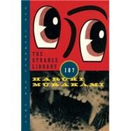 The Strange Library 107 by Murakami, Haruki, 9780385354301