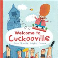 Welcome to Cuckooville by Chandler, Susan; Durand, Delphine, 9781632204301