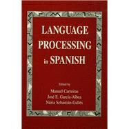 Language Processing in Spanish by Carreiras,Manuel, 9781138974302