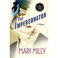 The Impersonator A Mystery by Miley, Mary, 9781250054302