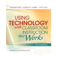 Using Technology with Classroom Instruction that Works by Pitler, Howard; Hubbell, Elizabeth R.; Kuhn, Matt, 9781416614302