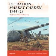 Operation Market-Garden 1944 (2) The British Airborne Missions by Ford, Ken; Turner, Graham, 9781472814302