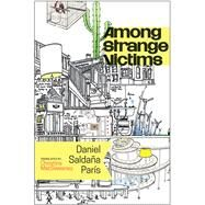 Among Strange Victims by Saldaña París, Daniel; MacSweeney, Christina, 9781566894302
