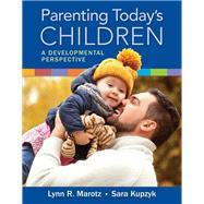 Parenting Today's Children A Developmental Perspective by Marotz, Lynn R; Kupzyk, Sara, 9781305964303