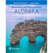 Beginning and Intermediate Algebra with Applications & Visualization by Rockswold, Gary K.; Krieger, Terry A., 9780134474304