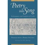 Poetry into Song : Performance and Analysis of Lieder by Deborah Stein; Robert Spillman, 9780199754304