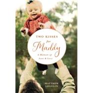 Two Kisses for Maddy by Logelin, Matthew, 9780446564304