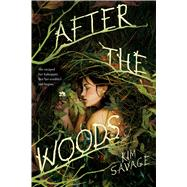 After the Woods by Savage, Kim, 9781250104304