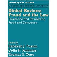 Global Business Fraud and the Law by Poston, Rebekah J.; Jennings, Colin R.; Zeno, Thomas E., 9781402424304