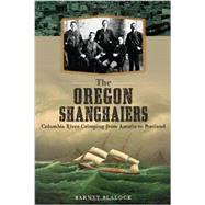 The Oregon Shanghaiers by Blalock, Barney, 9781626194304