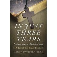 In Just Three Years by Jennings, Canon David, 9781785354304