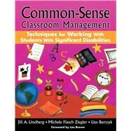 Common-sense Classroom Management by Lindberg, Jill A.; Ziegler, Michele Flasch; Barczyk , Lisa; Brown, Lou, 9781510704305