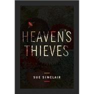 Heaven's Thieves by Sinclair, Sue, 9781771314305