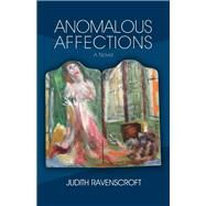 Anomalous Affections by Ravenscroft, Judith, 9781782204305