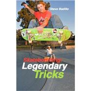 Skateboarding : Legendary Tricks by Unknown, 9781884654305