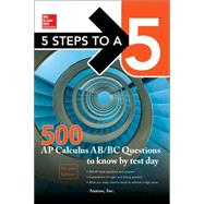 McGraw-Hill Education 500 AP Calculus Questions to Know by Test Day, 2nd edition by Anaxos, Inc., 9781259644306