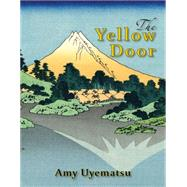 The Yellow Door by Uyematsu, Amy, 9781597094306