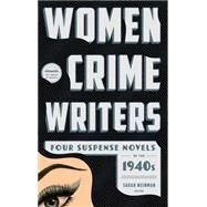 Women Crime Writers by Weinman, Sarah; Caspary, Vera; Eustis, Helen; Hughes, Dorothy B.; Holding, Elisabeth Sanxay, 9781598534306