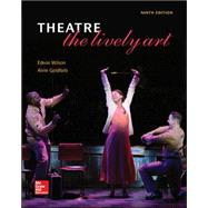 Theatre: The Lively Art by Wilson, Edwin; Goldfarb, Alvin, 9780073514307