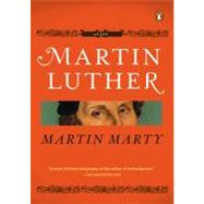 Martin Luther : A Life by Marty, Martin E. (Author), 9780143114307