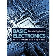 Basic Electronics for Scientists and Engineers by Dennis L. Eggleston, 9780521154307