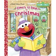 Elmo's 12 Days of Christmas by ALBEE, SARAHSWANSON, MAGGIE, 9780553524307