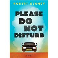 Please Do Not Disturb by Glancy, Robert, 9781632864307