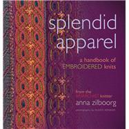 Splendid Apparel by Zilboorg, Anna; Xenakis, Alexis, 9781933064307