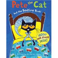 Pete the Cat and the Bedtime Blues by Dean, Kimberly; Dean, James, 9780062304308