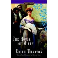 The House of Mirth by Wharton, Edith; Quindlen, Anna; Gorra, Michael, 9780451474308