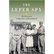 The Leper Spy by Montgomery, Ben, 9781613734308