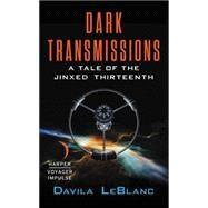 Dark Transmissions by Leblanc, Davila, 9780062464309