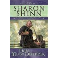 Dark Moon Defender by Shinn, Sharon, 9780441014309