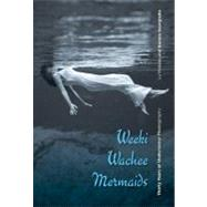 Weeki Wachee Mermaids : Thirty Years of Underwater Photography by Vickers, Lu; Georgiadis, Bonnie, 9780813044309