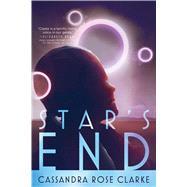 Star's End by Clarke, Cassandra Rose, 9781481444309