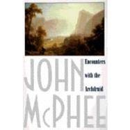 Encounters With the Archdruid by McPhee, John, 9780374514310