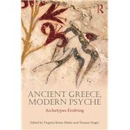 Ancient Greece, Modern Psyche: Archetypes evolving by Beane Rutter; Virginia, 9780415714310