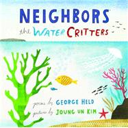 Neighbors: The Water Critters by Held, George; Kim, Joung UN, 9780916754310