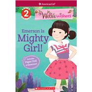 Emerson Is Mighty Girl! (Scholastic Reader, Level 2: WellieWishers by American Girl) by Rusu, Meredith, 9781338254310