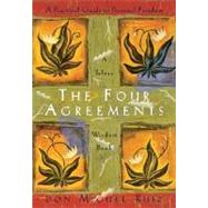 The Four Agreements: A Practical Guide to Personal Freedom a Toltec Wisdom Book by Ruiz, Don Miguel, 9781878424310