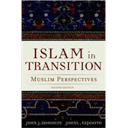 Islam in Transition Muslim Perspectives by Donohue, John J.; Esposito, John L., 9780195174311