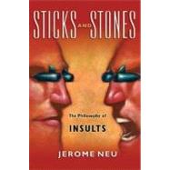 Sticks and Stones : The Philosophy of Insults by Jerome Neu, 9780195314311