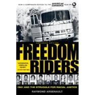 Freedom Riders 1961 and the Struggle for Racial Justice by Arsenault, Raymond, 9780199754311