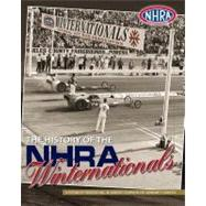 The History of the Nhra Winternationals by Nhra Publications, 9780984204311