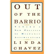 Out of the Barrio by Chavez, Linda, 9780465054312