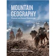 Mountain Geography: Physical and Human Dimensions by Price, Martin F.; Byers, Alton C.; Friend, Donald A.; Kohler, Thomas; Price, Larry W., 9780520254312
